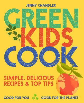 Green Kids Cook: 'Simple, delicious recipes & Top ...