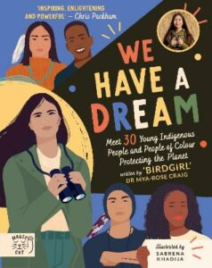 We Have a Dream: Meet 30 Young Indigenous People and People of Colour Protecting the Planet