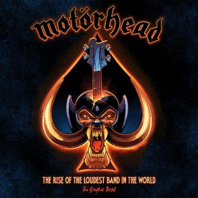 Motorhead: The Rise Of The Loudest Band In The World: The Au...