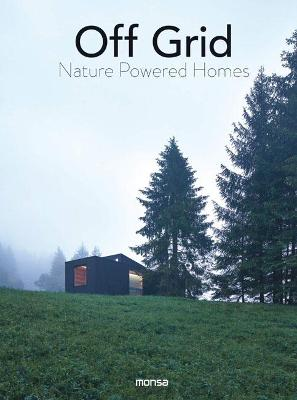 Off Grid: Nature Powered Homes
