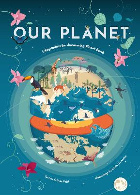 Our Planet: Infographics for Discovering Planet Earth