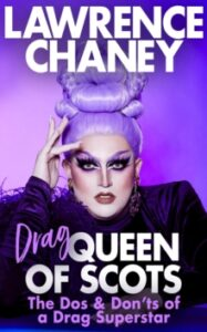 Signed Bookplate Edition: (Drag) Queen of Scots: The dos & don'ts of a drag superstar