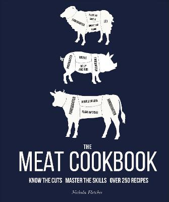 Meat Cookbook, The: Know the Cuts, Master the Skills, over 2...