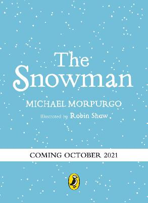 Snowman: A full-colour retelling of the classic, The