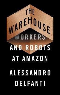 Warehouse, The: Workers and Robots at Amazon