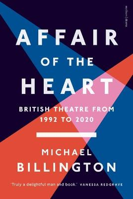 Affair of the Heart: British Theatre from 1992 to 2020