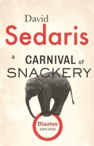 Carnival of Snackery, A: Diaries: Volume Two