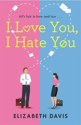 I Love You, I Hate You: All's fair in love and law in ...