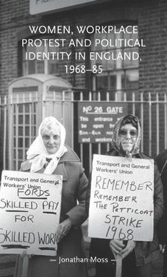 Women, Workplace Protest and Political Identity in England, ...