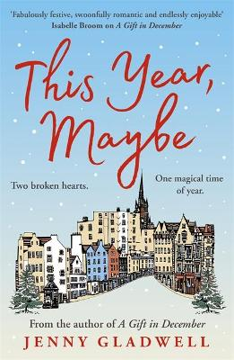 This Year, Maybe: From the author of A Gift in December