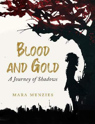 Blood and Gold: A Journey of Shadows