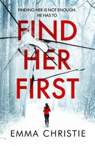 Find Her First: The breathlessly twisty new crime thriller from Best Scottish Crime Debut nominee