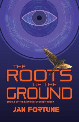 Roots of the Ground, The