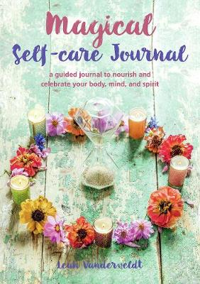 Magical Self-Care Journal: A Guided Journal to Nourish and C...