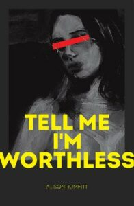 Signed Edition: Tell Me I'm Worthless
