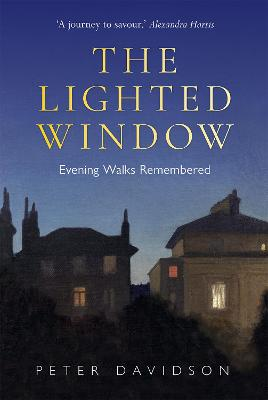 Lighted Window, The: Evening Walks Remembered