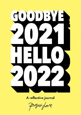 Goodbye 2021, Hello 2022: Design a life you love this year