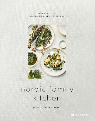 Nordic Family Kitchen: Seasonal Home Cooking
