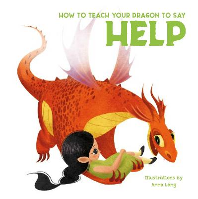 How to Teach Your Dragon to Say Help