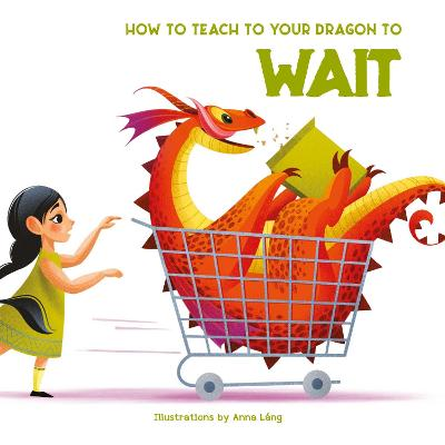 How to Teach Your Dragon to Say Wait