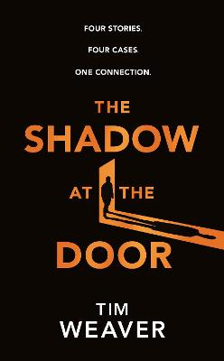 Shadow at the Door, The: Four Stories. Four Cases. One Conne...