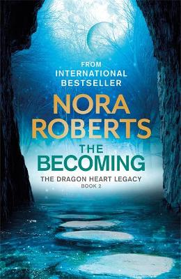 Becoming, The: The Dragon Heart Legacy Book 2