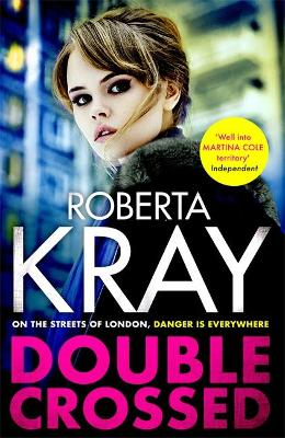 Double Crossed: gripping, gritty and unputdownable – t...