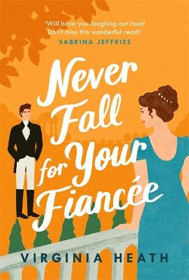 Never Fall For Your Fiancee: A hilarious and sparkling fake-...