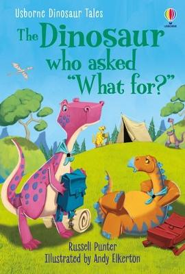 Dinosaur Tales: The Dinosaur who asked 'What for?̵...