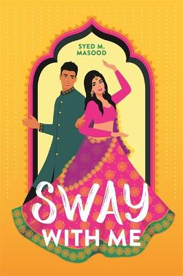 Sway With Me: A gorgeous romcom for fans of Sandhya Menon an...