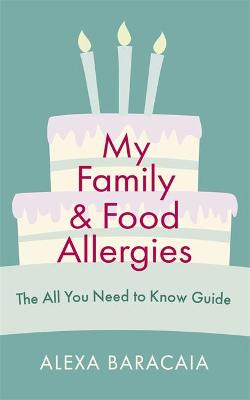 My Family and Food Allergies: The All You Need to Know Guide
