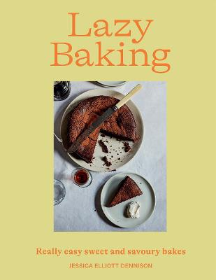 Lazy Baking: Really Easy Sweet and Savoury Bakes