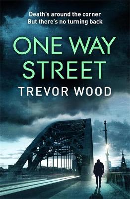 One Way Street: A gritty and addictive crime thriller. For f...