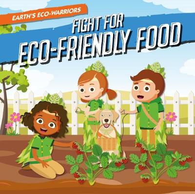 Fight for Eco-Friendly Food