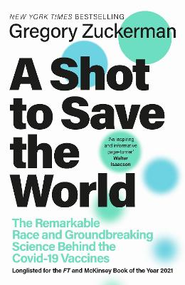 Shot to Save the World, A: The Remarkable Race and Ground-Br...