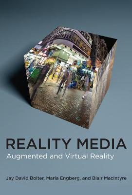 Reality Media: Augmented and Virtual Reality