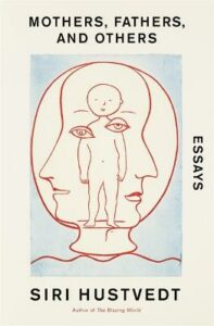 Mothers, Fathers, and Others: New Essays